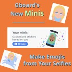 Gboard's New Minis — Make Emojis from Your Selfies