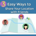 3 Ways to Share Your Location with Friends