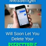 Facebook Messenger Will Soon Let You Delete Your Regrettable Messages