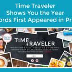 Time Traveler Shows You the Year Words First Appeared in Print