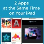 How to Use 2 Apps at the Same Time on Your iPad