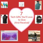 7 Tech Gifts You'll Love to Give (and Receive)!
