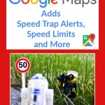 Google Maps Adds Speed Trap Alerts, Speed Limits and More