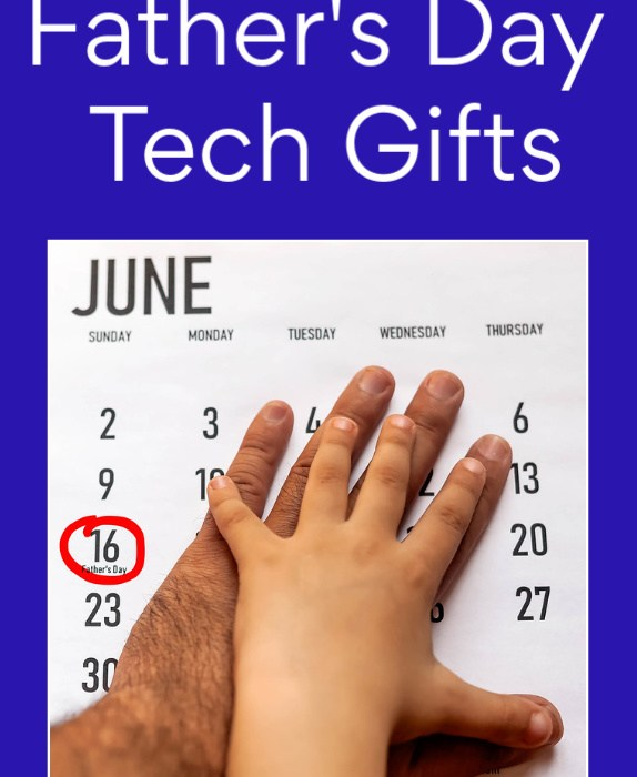 Father's Day Tech Gifts 2019 Edtion