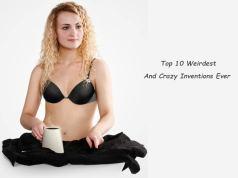 Top 10 Weirdest and Crazy Inventions Ever
