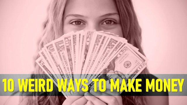 Weird Ways that People Make Money