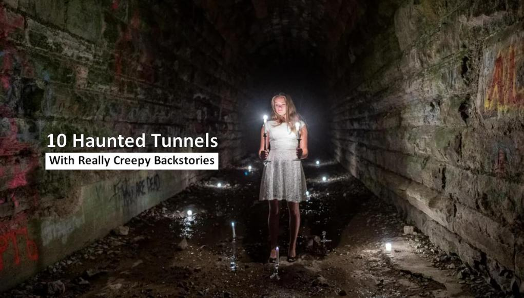 Haunted Tunnels With Really Creepy Backstories