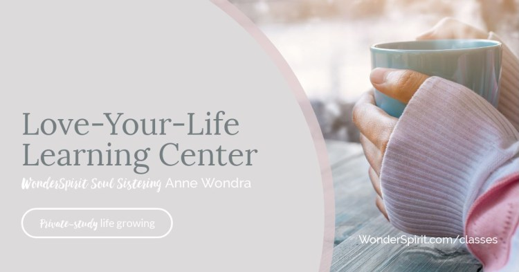 Love-Your-Life Learning Center classes at wonderspirit.com