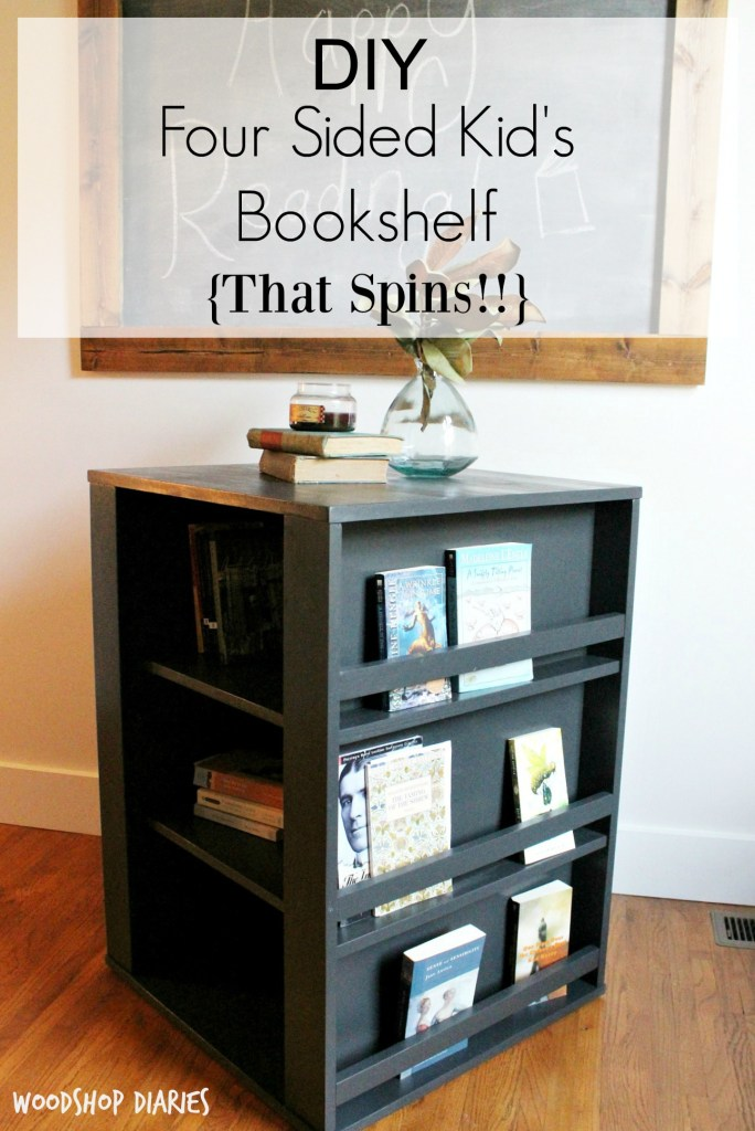 How To Build A Four Sided Kids Bookshelf With These Free Building Plans Perfect For