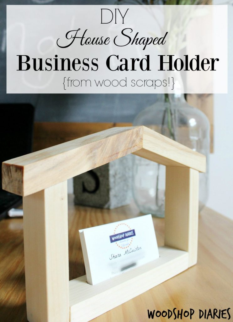 How to make a scrap wood DIY business card holder shaped like a house! Great gift for real estate agent, contractor, designer, interior decorator, etc. Would make great cheap gifts and so easy to make!