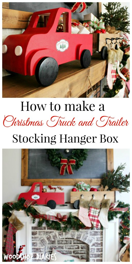 How to build a Christmas truck and trailer DIY stocking hanger box! Decorate your mantle with this adorable DIY Christmas tree truck!