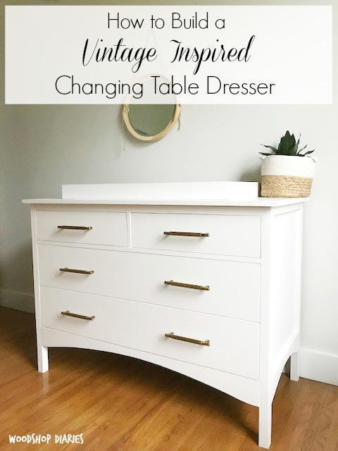 How to Build Your Own DIY Changing Table Dresser with Free Woodworking Plans