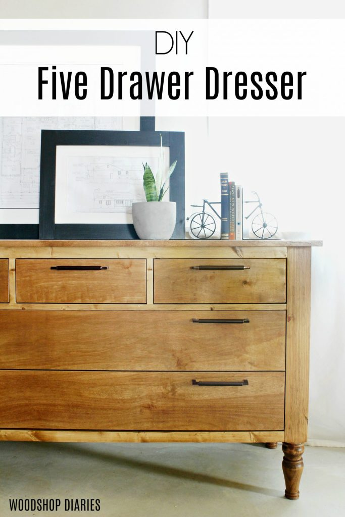 How to Build Your Own DIY Dresser with Full Video and step by step tutorial--traditional dresser using vanity legs