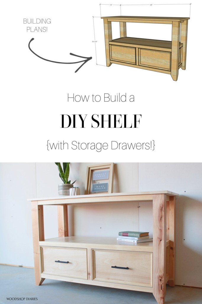 """Pinterest Graphic showing the overall dimensional diagram of the shelf and a finished shot of the shelf staged with drawers closed and text """"how to build a DIY shelf with storage drawers"""""""
