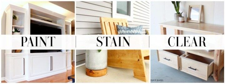 """Graphic showing painted, stained, and clear coated furniture pieces in a collage with the words """"Paint,"""" Stain,"""" and """"Clear"""" on top of them"""