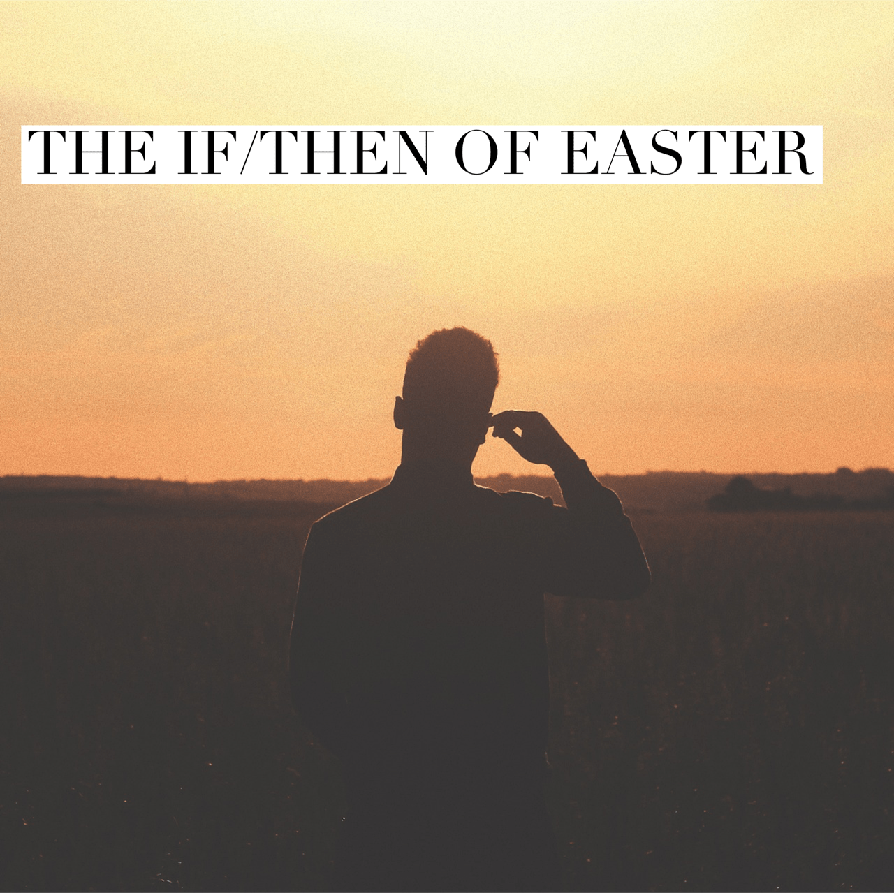 The If/Then Of Easter
