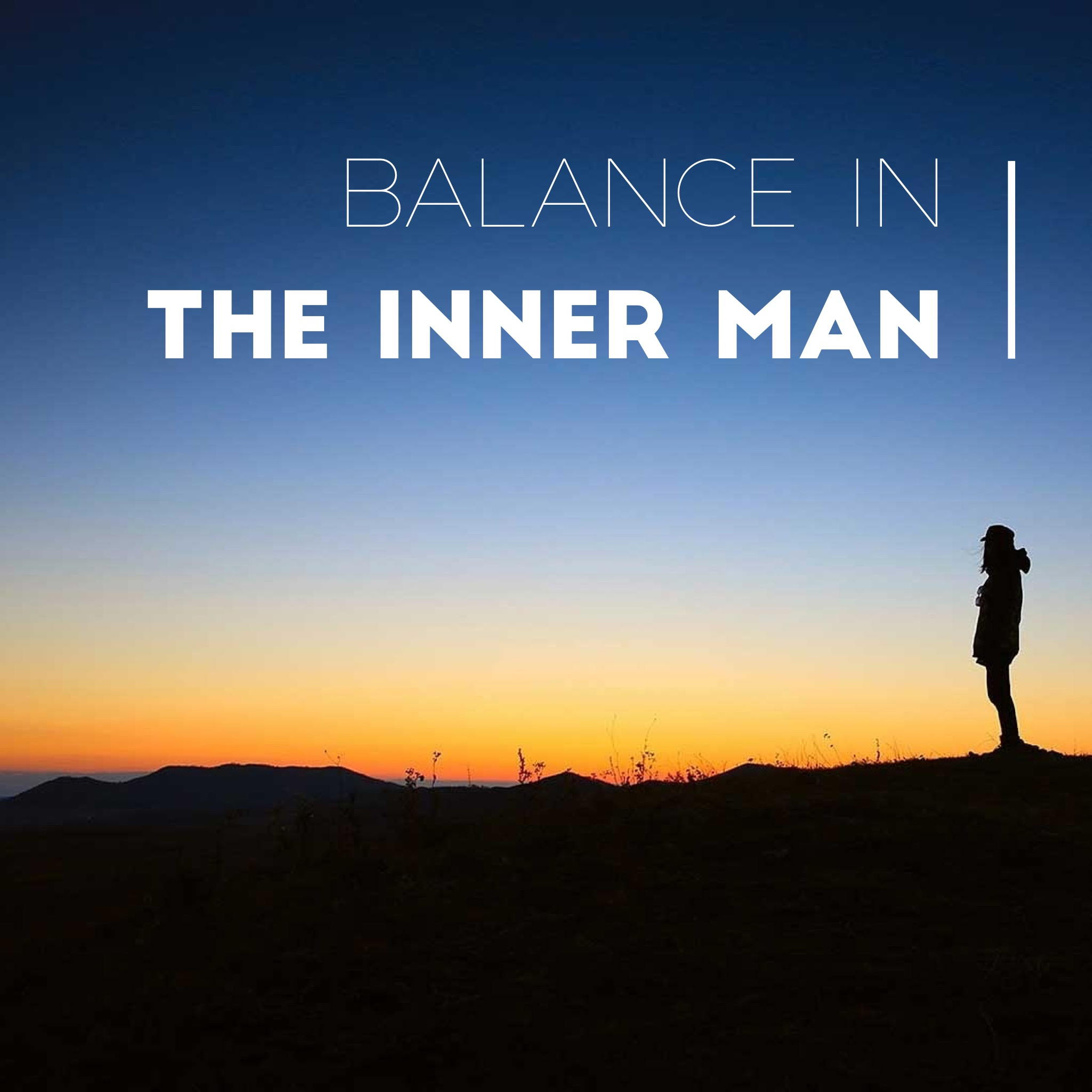 Balance In The Inner Man