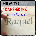 How To Transfer Ink Unto Wood Square
