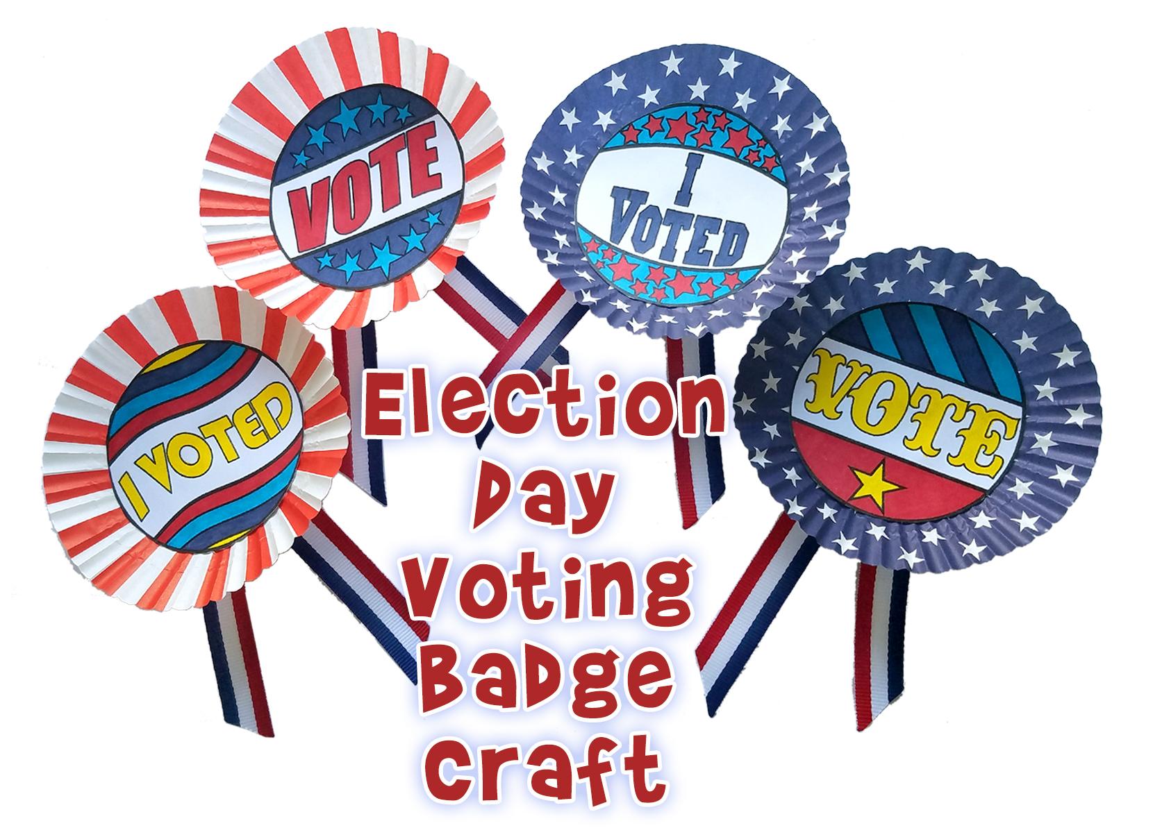 Election Day Craft For Kids Make Voting Badges
