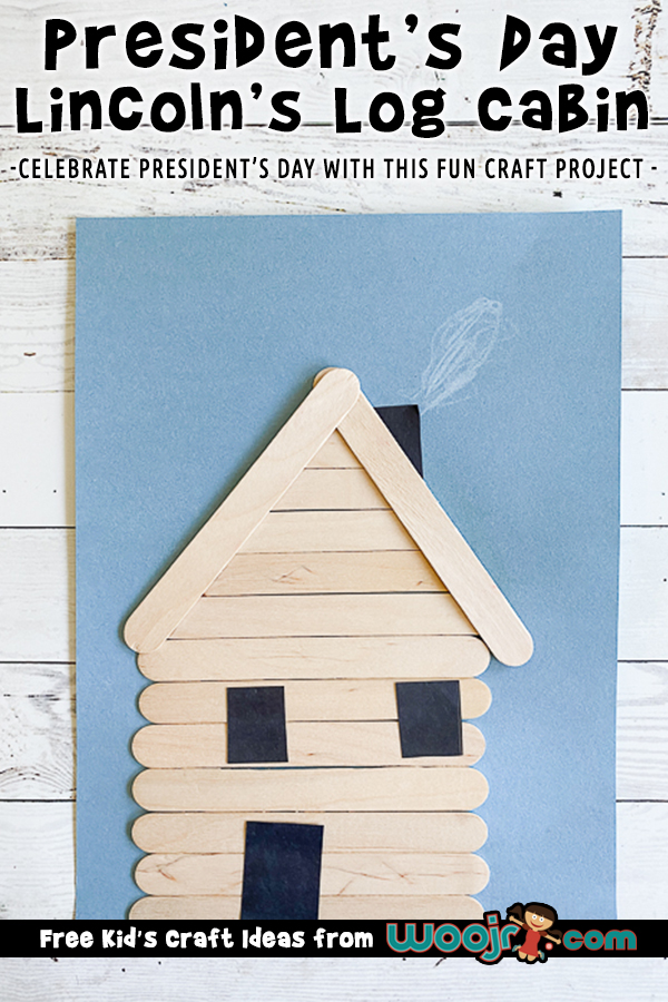 President Lincoln S Log Cabin Craft Woo Jr Kids Activities