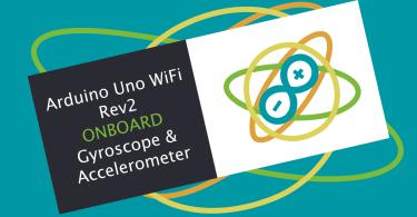 Arduino Onboard Gyroscope Accelerometer