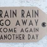 rain…