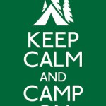 keep calm and camp on…
