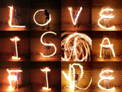 love is a fire... via truebluemeandyou