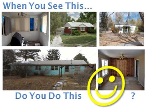 When you see distressed homes, do es it make you smil?