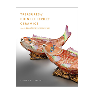 Treasures of Chinese Export Ceramics from the Peabody Essex Museum jacket