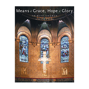 Means of Grace, Hope of Glory: Trinity Church in the City of Boston jacket