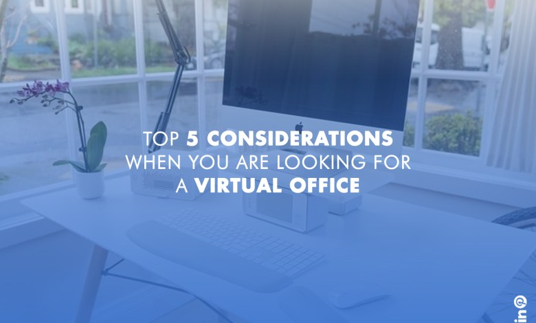 Considerations When You are Looking for a Virtual Office