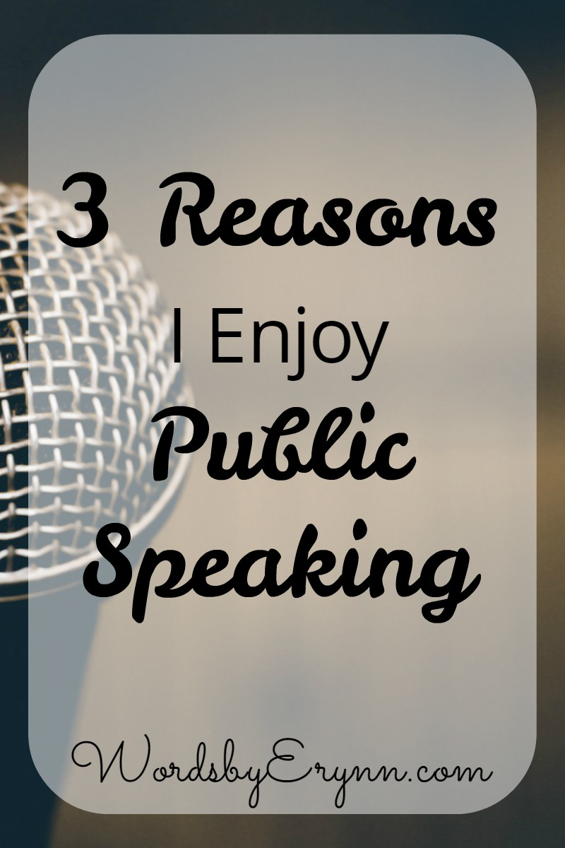 3 reasons why public speaking can be enjoyable! A lot of people, business professionals included, hate public speaking- but they shouldn't! -WordsbyErynn.com