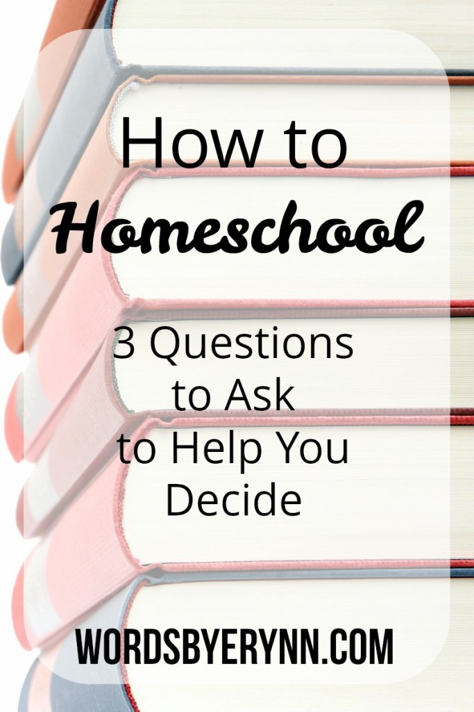 How to Homeschool: 3 Questions to Ask to Help You Decide. The answers to these three questions will help you to decide how to implement your passion for home education in a way that works for your student.