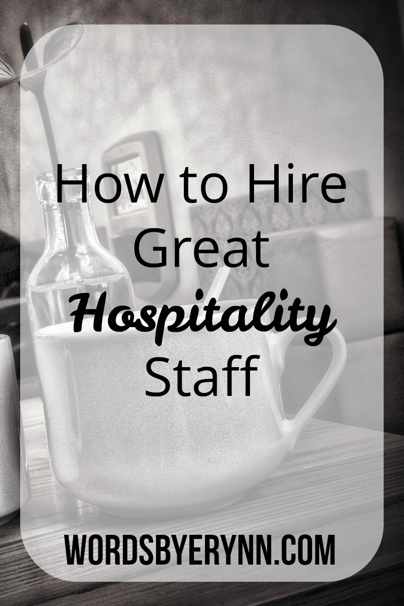 Here are five key hospitality-focused tips for hiring an exceptional staff- and ensuring a high level of service for your customers. WordsbyErynn.com