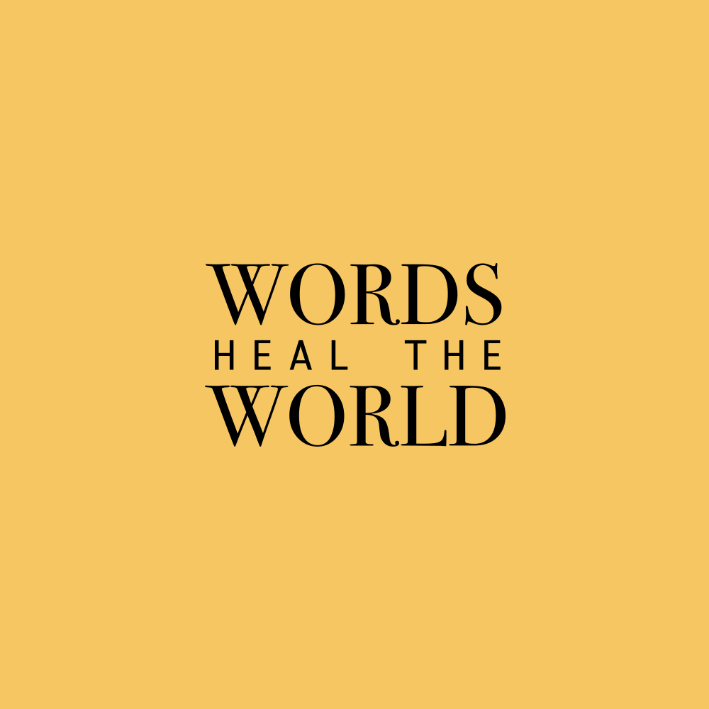 words heal the world