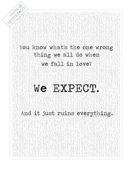 Expecting Too Much Quotes. QuotesGram