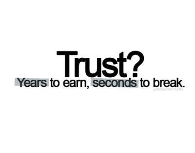 Short famous trust earn quotes and sayings life