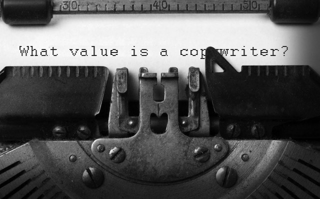 The value of a copywriter explained