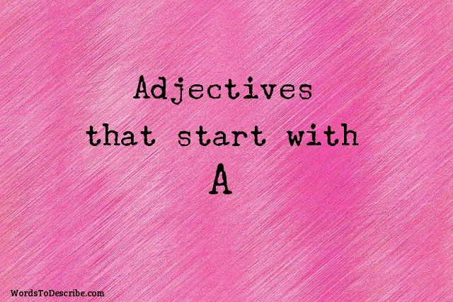 adjectives that begin with A