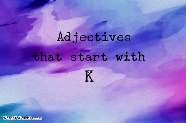adjectives that begin with K
