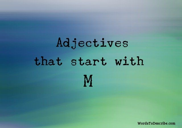 adjectives that begin with m