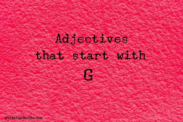 adjectives that begin with G