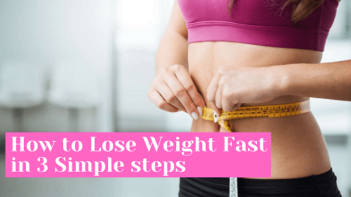 how to lose weight fast in 3 simple steps