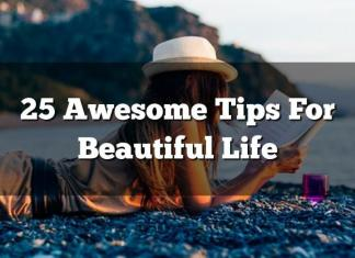 25 Awesome Tips to Living a Beautiful Life