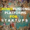 Crowdfunding Companies for Startups