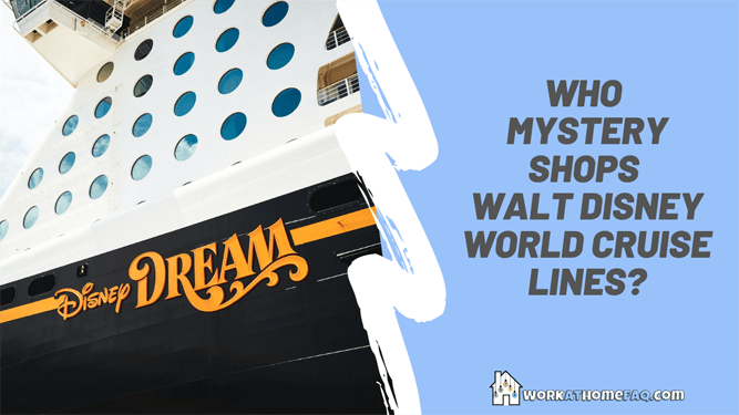 Who Mystery Shops Walt Disney World Cruise Lines?