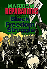 Book Cover: Marxism, Reparations and the Black Freedom Struggle