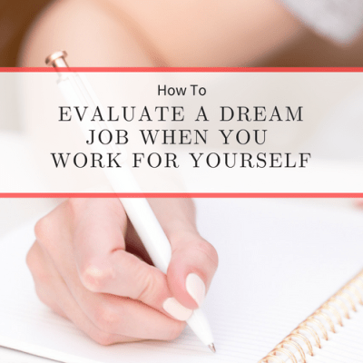 How to evaluate a dream job when you work for yourself