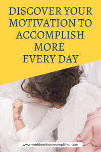 Discover Your Motivation to Accomplish More Every Day